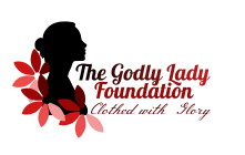 The Godly Lady Foundation Forum